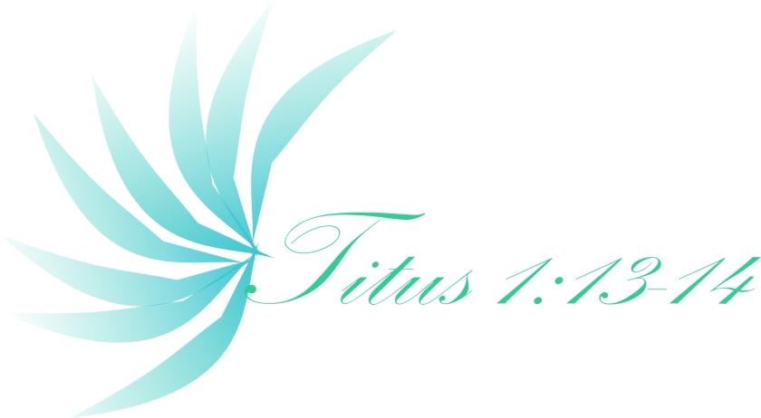 Titus 1 13&14