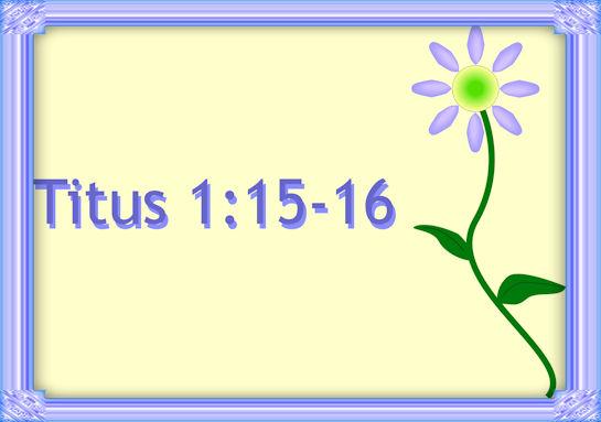 Titus 1 15&16