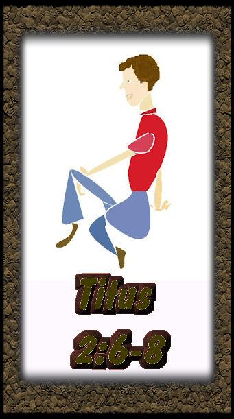 Titus 2 6 thru 8