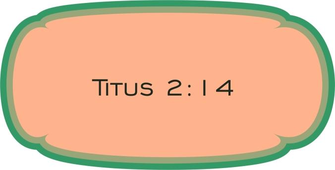 Titus 2 v 14