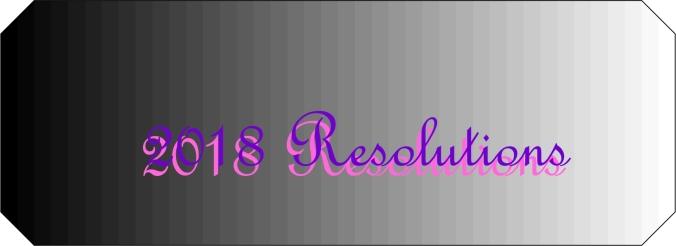 2018 Resolutions